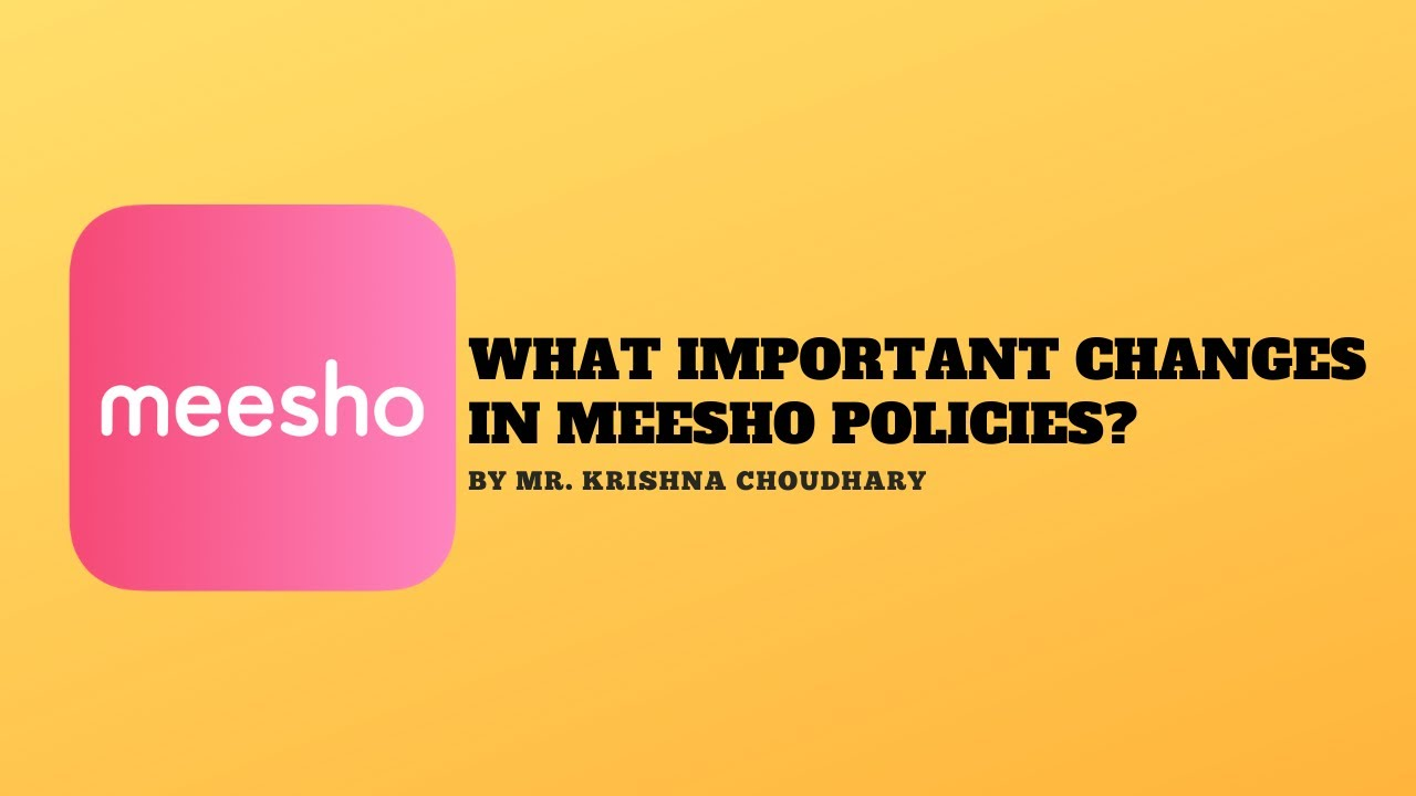 What's the Important Policy Change on Meesho | By Mr. Krishna Choudhary