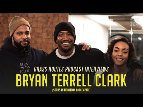 Bryan Terrell Clark talks Hamilton, Empire, & godmother Angela Bassett  Grass Routes Podcast 23
