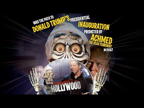 Was Trump's inauguration predicted by Achmed The Dead Terrorist? |Unhinged In Hollywood|JEFF DUNHAM""