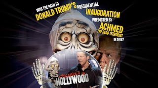 Was Trump's inauguration predicted by Achmed The Dead Terrorist? |Unhinged In Hollywood|JEFF DUNHAM�