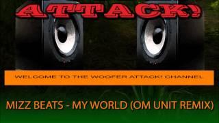 Mizz Beats - My World (Om Unit remix)