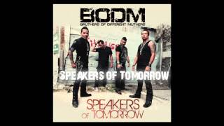 Bruthers of Different Muthers (BODM) -  Speakers of Tomorrow  AUDIO