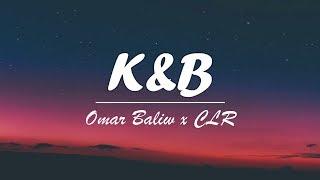 Omar Baliw X CLR - K&B (Lyric Video)