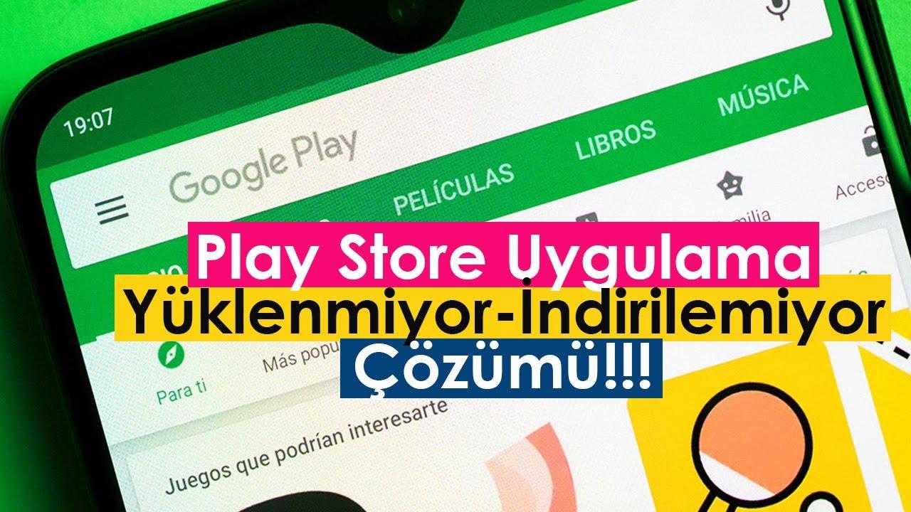 Play Store Uygulama Yüklenmiyor-İndirilemiyor Çözümü!!!