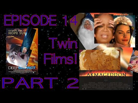 Yet Another Review Podcast Finale! Episode 14: Twin Films #3 Part 2 Deep Impact & Armageddon