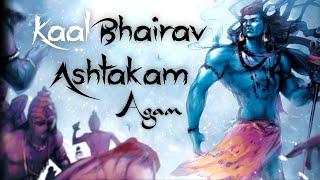 Agam - Kaalbhairav Ashtakam | *POWERFUL* MUSIC TO REMOVE DARK ENERGY | Shiv | Mahakal