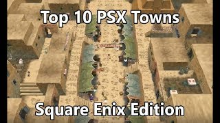 Top 10 Best PlayStation Towns - Square/Enix Edition