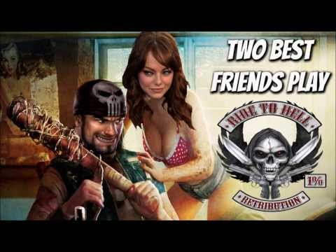 Two Best Friends Play Ride to Hell Retribution