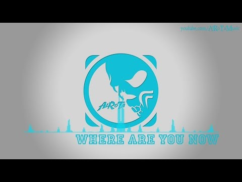 Where Are You Now by Loving Caliber - [2010s Pop Music]
