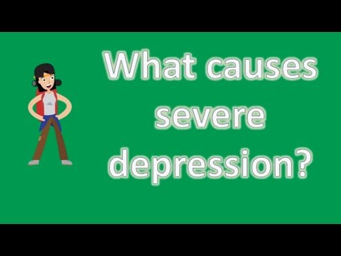 What Causes Severe Depression ? | BEST Health Channel & Answers