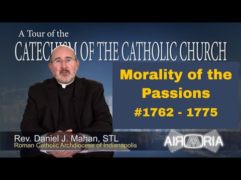 Tour of the Catechism #63 - Morality of The Passions