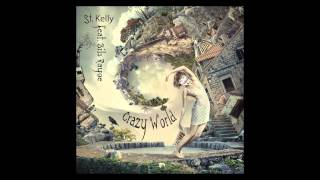 St. Kelly - Crazy World (Feat. Bils Rayoe)