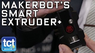 A Closer Look At MakerBot's Smart Extruder + At CES 2016