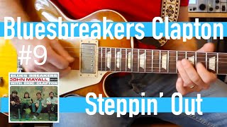 Steppin Out - Eric Clapton with John Mayall Bluesbreakers Guitar Lesson #9