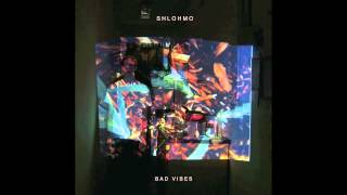 Shlohmo - Bad Vibes - 02 Places