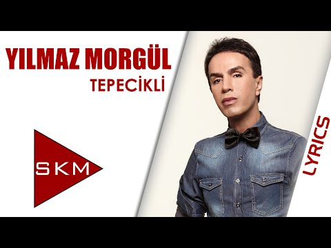 Tepecikli - Yılmaz Morgül (Official Lyric)