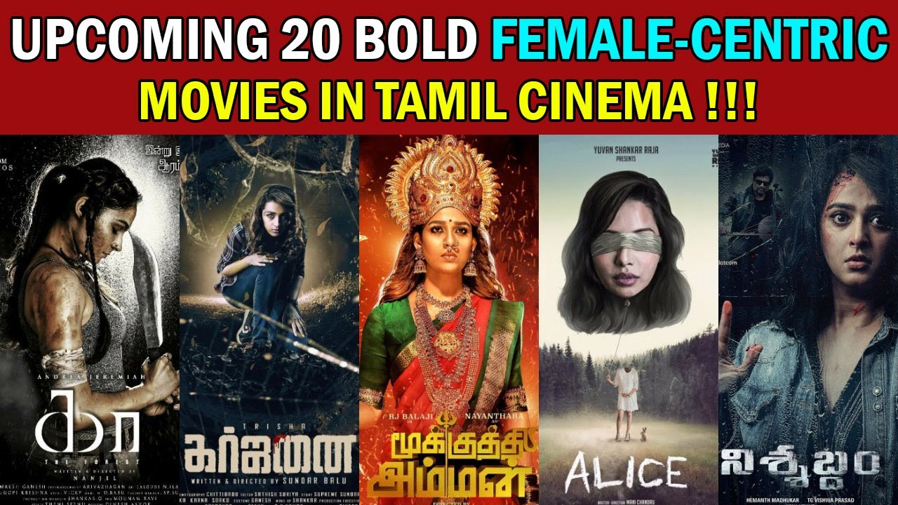 Upcoming 20 Bold Female Centric Movies in Tamil Cinema ...