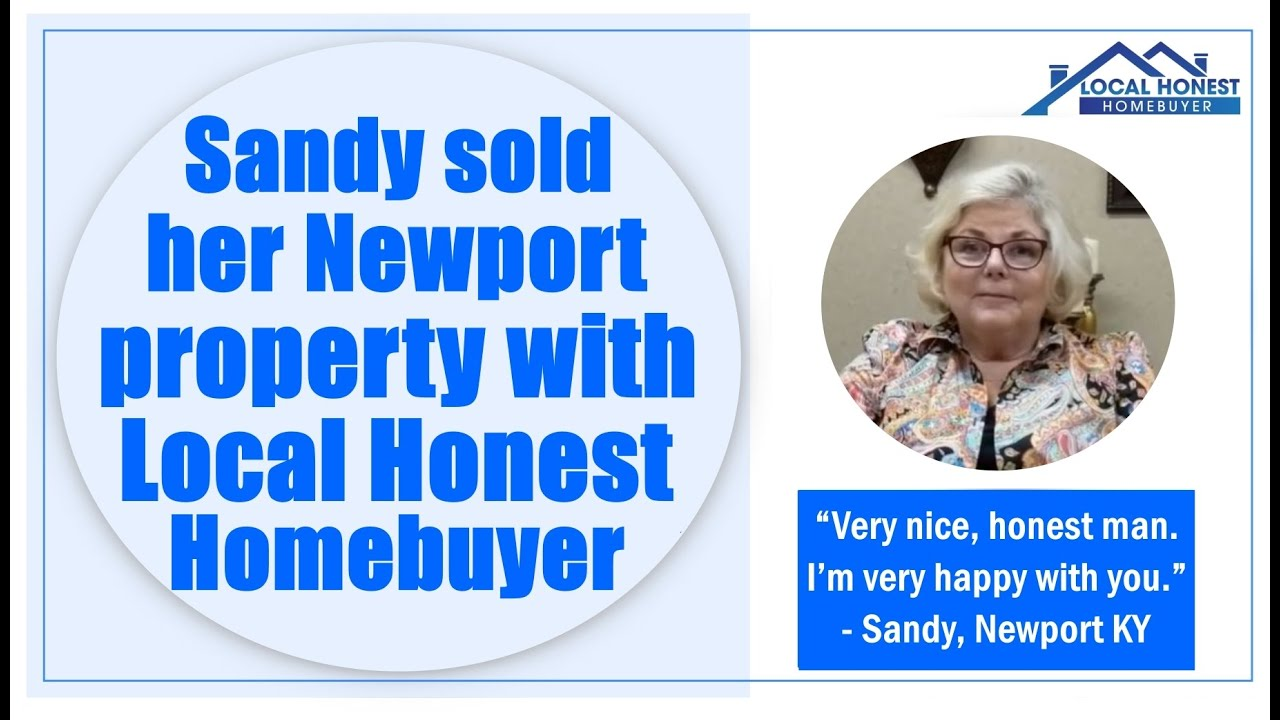 Sandy sold her Newport properties fast to Local Honest Homebuyer