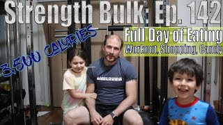 3,500 Calories Full Day of Eating | Workout, Shopping, and Candy | Vlog | Strength Bulk Ep. 142
