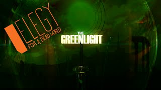 The Greenlight! - Elegy for a Dead World