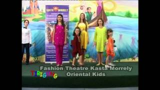 "KASTA MORRELY KIDS ""Fashion Theatre Oriental Kids"""