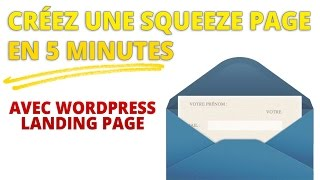 Landing page : créer une squeeze page en 5 minutes avec Wordpress Landing Pages