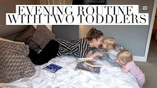 BEDTIME ROUTINE WITH TWO TODDLERS/ NIGHTIME ROUTINE WITHOUT DAD/ EVENING ROUTINE WITH TWO UNDER TWO