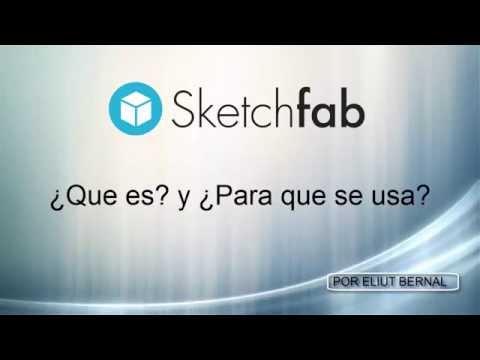 ¿Que es Sketchfab? (parte 1)