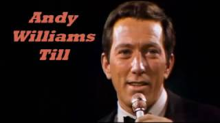 Andy Williams........Till.