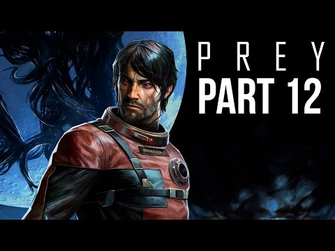 PREY Gameplay Walkthrough Part 12 - JOURNEY TO THE REACTOR CONTROL ROOM (Full Game)