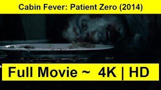 Cabin Fever: Patient Zero Full Length