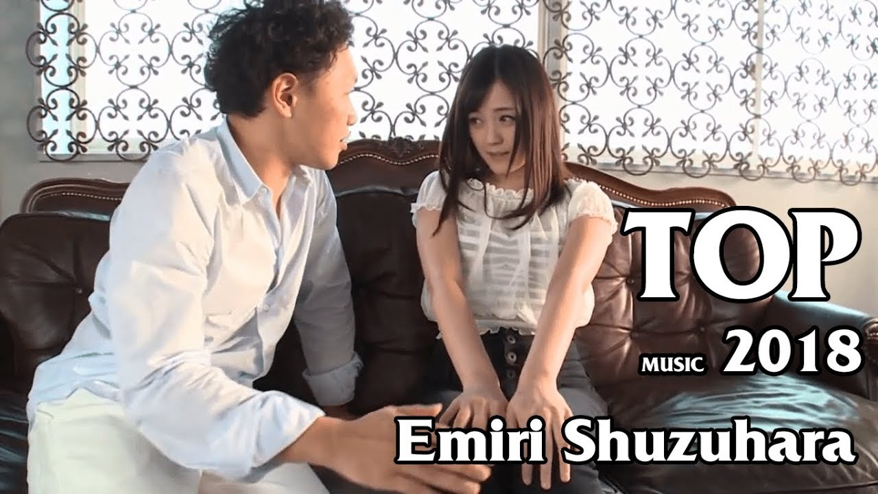 Emiri Suzuhara Best Idol JAV 2018 - TOP MUSIC 2018 COVER ...