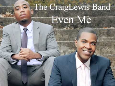 The CraigLewis Band 'Even Me'