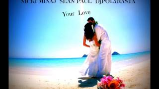 NICKI MINAJ  SEAN PAUL  DjPOLYRASTA - Your Love