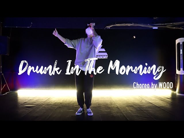 Lukas Graham - Drunk In The Morning I CHOREOGRAPHY by WOOD