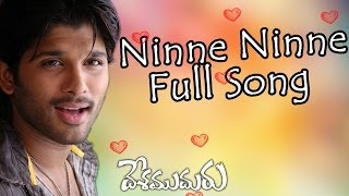 Ninne Ninne Full Song ll Desamudhuru Movie  ll  Allu Arjun, Hansika Motwani