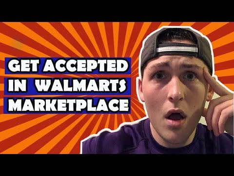How To Get Accepted In Walmarts Marketplace To Sell