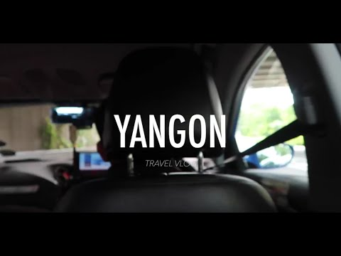[Travel Vlog] YANGON, MYANMAR