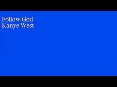 "Kanye West - ""Follow God"" (Official Lyric Video)"