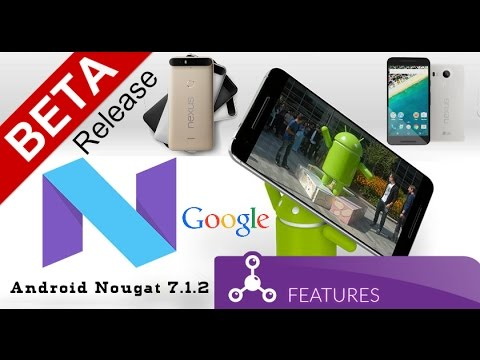 Google's Android Nougat 7.1.2 Beta version Rolling Out
