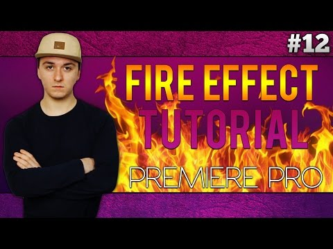 Adobe Premiere Pro CC: How To Make A Fire Effect - Tutorial #12