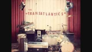 The Transatlantics - That