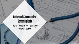 Adolescent Substance Use Screening tools in Primary Care Settings
