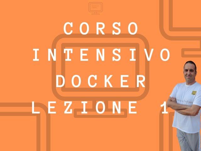 UNIVERSITY - Corso Docker Intensivo - LEZIONE 1