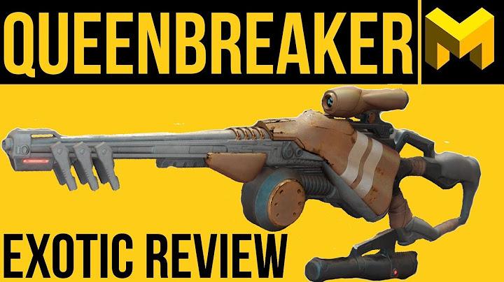 destiny 2 forsaken the queenbreaker exotic review