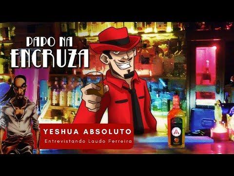 Papo na Encruza 09 - Yeshua - Entrevistando Laudo Ferreira