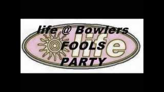 life@Bowlers FOOLS PARTY