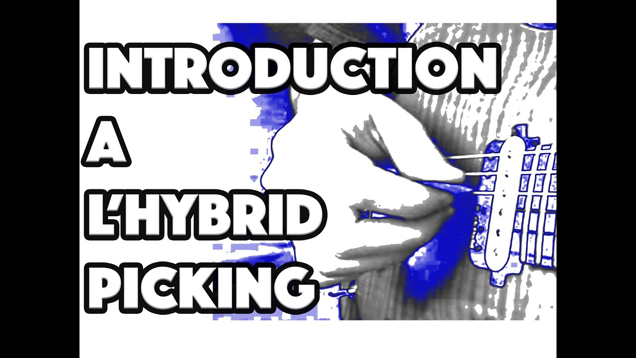 INTRODUCTION A L'HYBRID PICKING - LE GUITAR VLOG 085