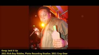 Gorg: JACK IT UP [2011 Barbados Crop Over][Rich Boy Riddim, Platta Studios]