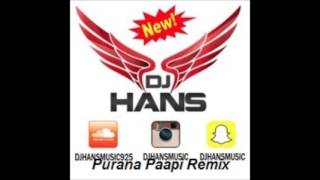 Purana Paapi (kitho farlo police ) Dj Hans || Remix || HD